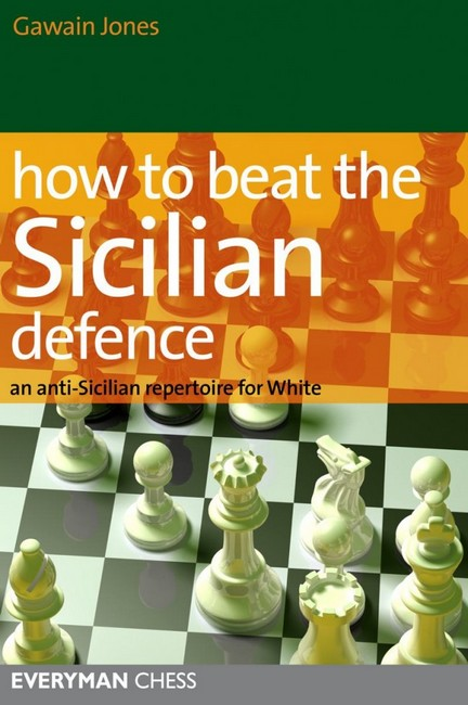 How to Beat the Sicilian Defence: An Anti-Sicilian Repertoire for White - download book