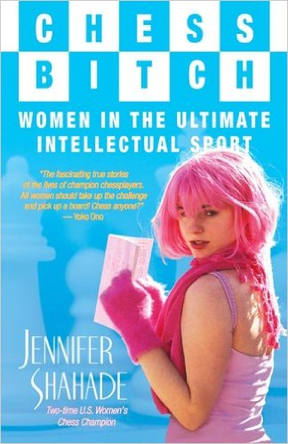 Chess Bitch: Women In The Ultimate Intellectual Sport - free download book