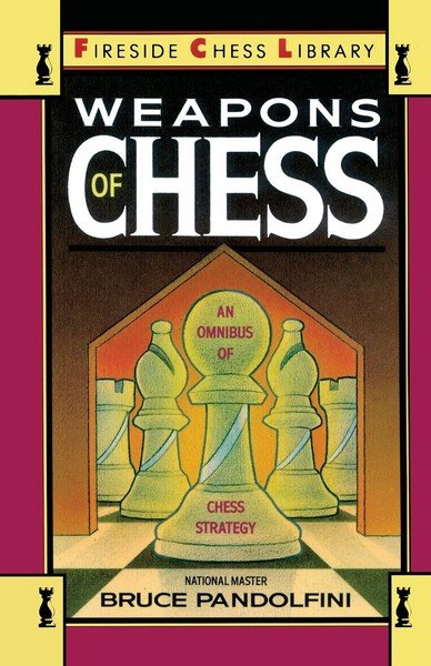 Weapons of chess an omnibus of chess strategy