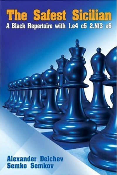 The Safest Sicilian: A Black Repertoire with 1.e4 c5 2.Nf3 e6
