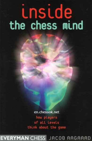 Inside the Chess Mind - How Players of All Levels Think About the Game