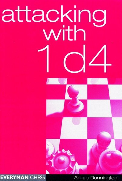 Attacking with 1 d4, Dunnington - free download book