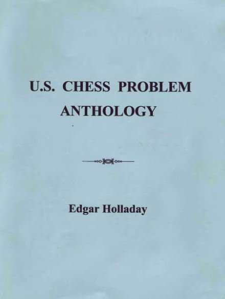 U.S. Chess Problem Anthology, Holladay Edgar - download book