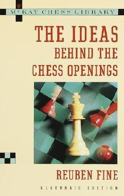 The Ideas Behind the Chess Openings, Fine Reuben - download book
