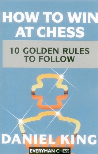 How to Win at Chess - 10 Golden Rules to Follow