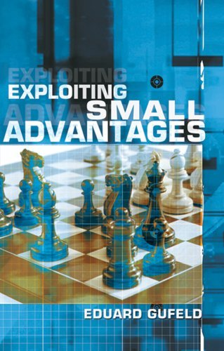Exploiting Small Advantages, Eduard Gufeld