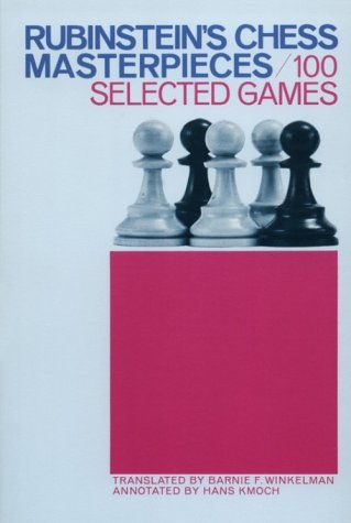 Rubinstein's Chess Masterpieces: 100 Selected Games