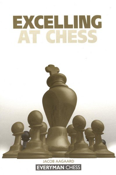 Excelling at Chess, Jacob Aagaard - download book