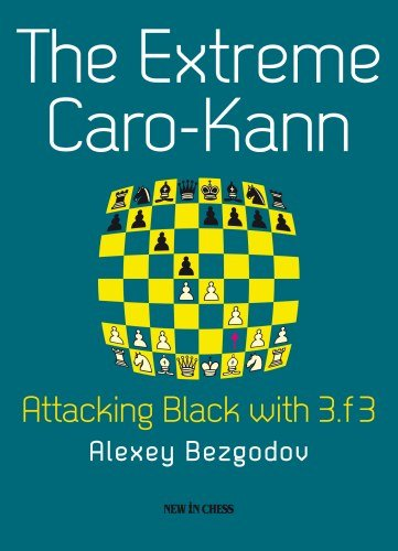 The Extreme Caro-Kann: Attacking Black with 3.f3 - download book