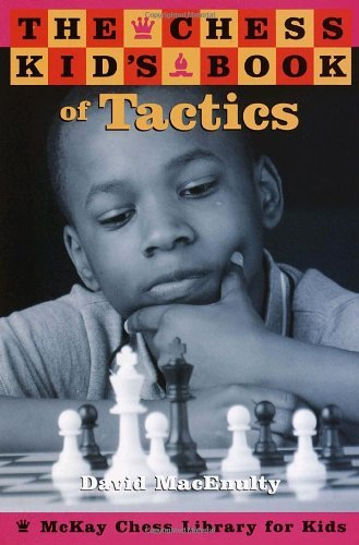 The Chess Kid's Book of Tactics - download book