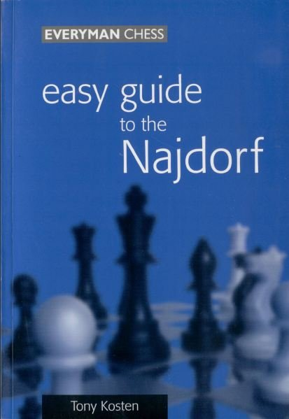 Easy Guide to the Najdorf, Tony Kosten - download book