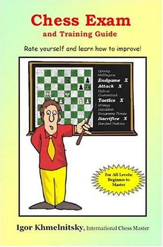 Chess Exam And Training Guide: Rate Yourself And Learn How To Improve