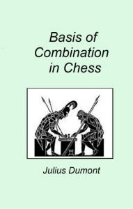 The Basis of Combination in Chess - download book