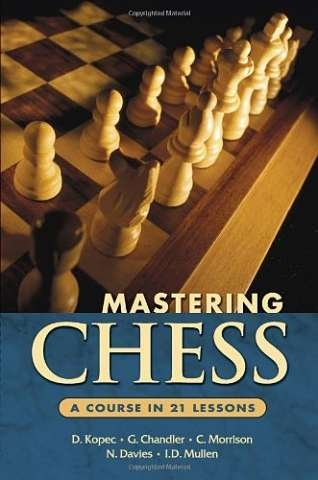 Mastering Chess: A Course in 21 Lessons - download book