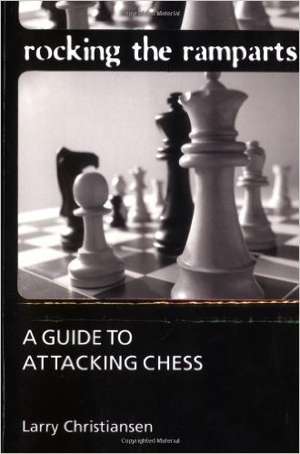Rocking the Ramparts: A Guide to Attacking Chess - download book