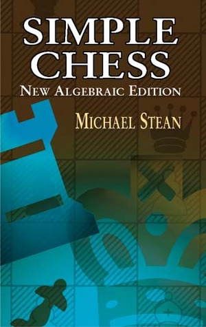 Simple Chess: New Algebraic Edition - free download book