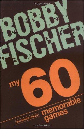 My 60 Memorable Games, Bobby Fischer - download book