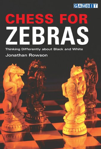 Chess for Zebras: Thinking Differently about Black and White