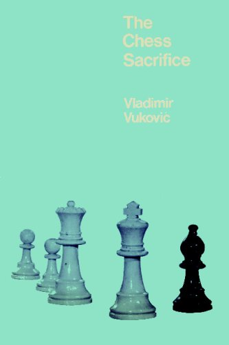 The Chess Sacrifice: Technique Art and Risk in Sacrificial Chess - download book