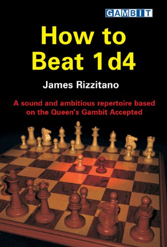 How to Beat 1. d4: A Sound and Ambitious Repertoire Based on the Queen's Gambit Accepted