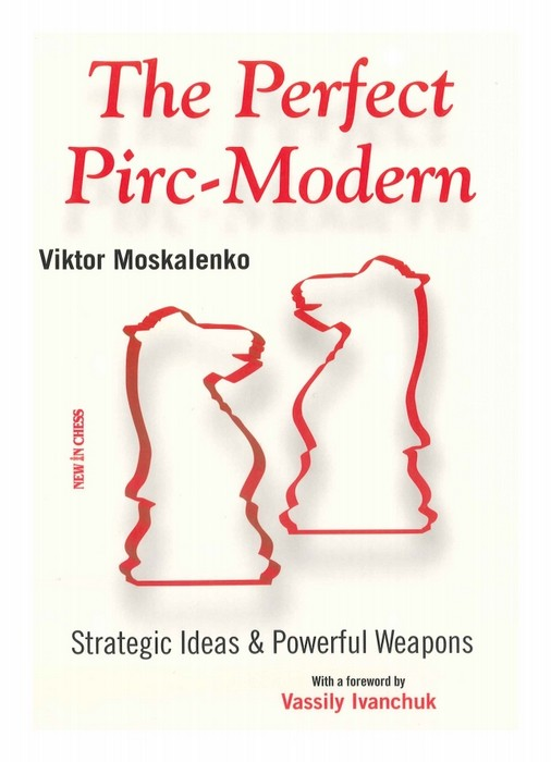The Perfect Pirc-Modern: Strategic Ideas & Powerful Weapons - download book