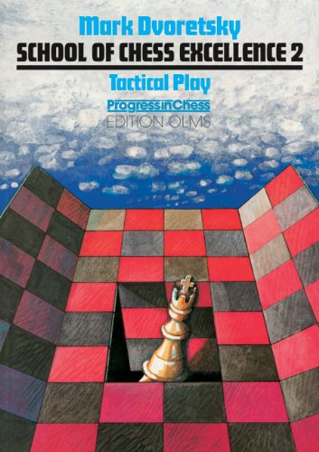 School of Chess Excellence 2: Tactical Play - download book