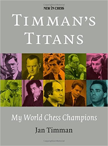 Timman's Titans: My World Chess Champions - free download book