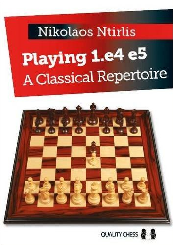 Playing 1.e4 e5: A Classical Repertoire - download book