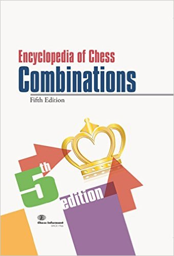 Encyclopedia of Chess Combinations, 5th Edition - download book