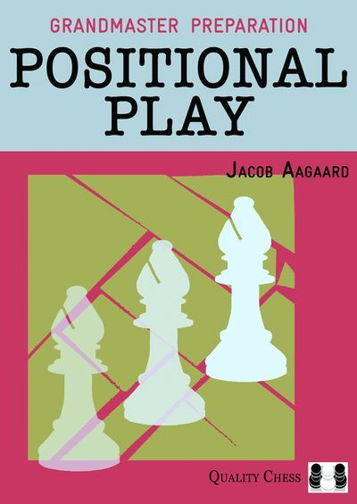 Grandmaster Preparation: Positional Play — download book