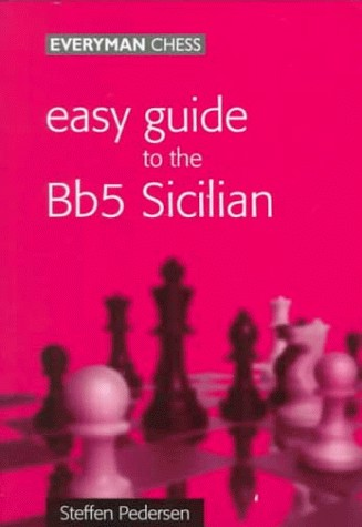 Easy Guide to the Bb5 Sicilian — download book