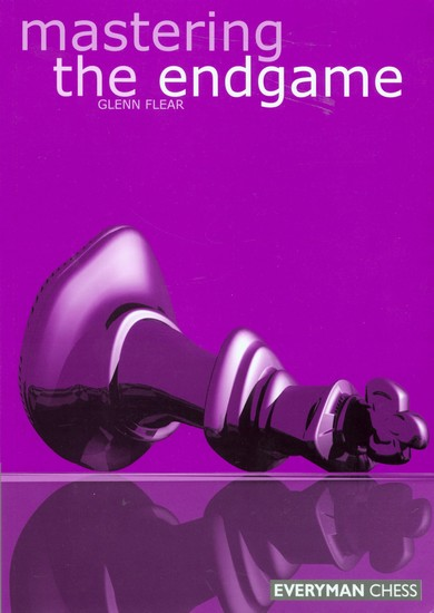 Mastering  the Endgame, Glenn Flear — download book