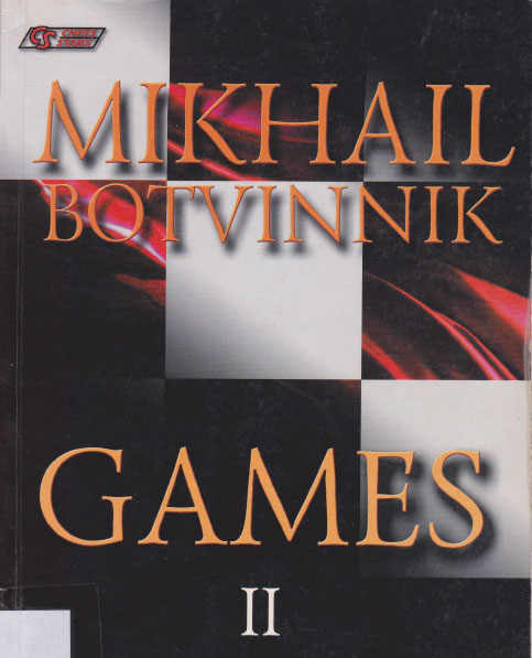 Mikhail Botvinnik Games: 1951-1970 v. 2 — download book