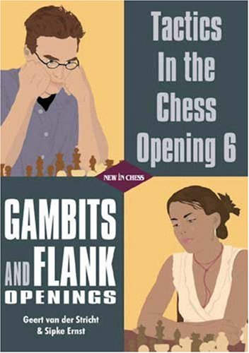 Tactics in the Chess Opening 6: Gambits and Flank Openings — download book