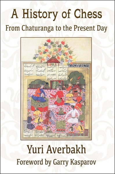 A History of Chess: From Chaturanga to the Present Day - download book