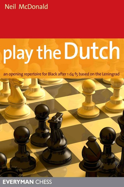 Play the Dutch: An Opening Repertoire For Black Based On The Leningrad Variation — download book