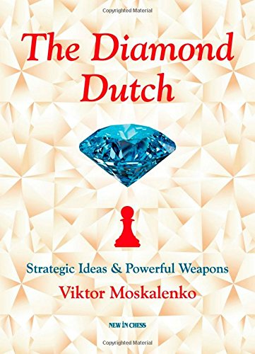 The Diamond Dutch: Strategic Ideas & Powerful Weapons — download book