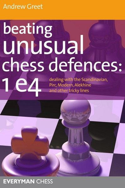 Beating Unusual Chess Defences: 1 e4 — download book
