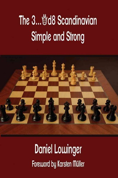 The 3...Qd8 Scandinavian: Simple and Strong — free download book