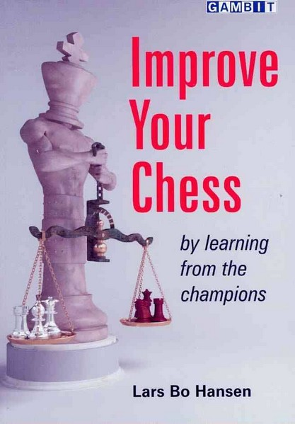 Improve Your Chess, by Learning from the Champions — download book