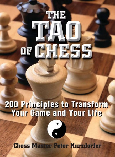 The Tao of Chess: 200 principles to transform your game and your life — download book