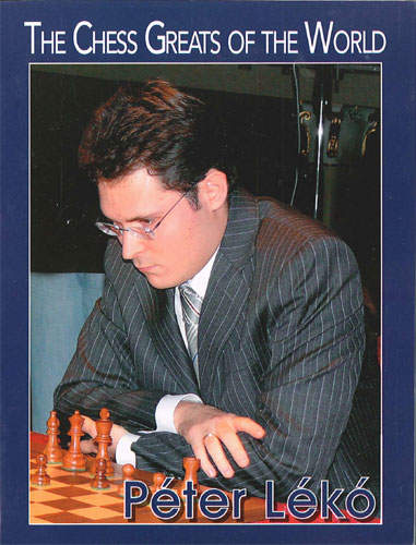 The Chess Greats of the World, Peter Leko