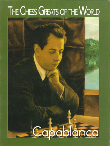 The Chess Greats of the World, Capablanca
