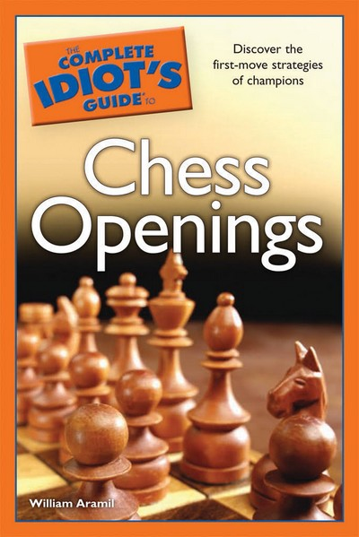 The Complete Idiot's Guide to Chess Openings 2008