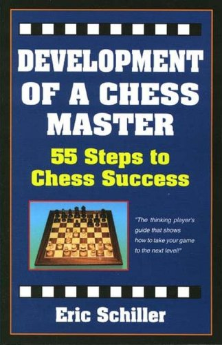 Development of a Chess Master: 55 Steps to Chess Success