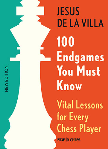 100 Endgames You Must Know 2016: Vital Lessons for Every Chess Player