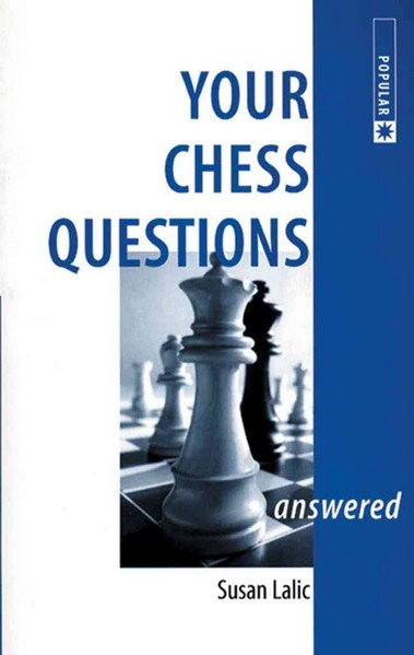 Your Chess Questions Answered