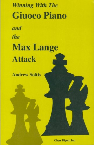 Winning with the Giuoco Piano and the Max Lange Attack