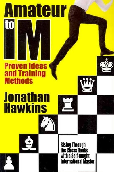 Amateur to IM: Proven Ideas and Training Methods - download book