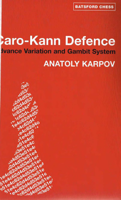 Caro-Kann Defence. Advance Variation and Gambit System